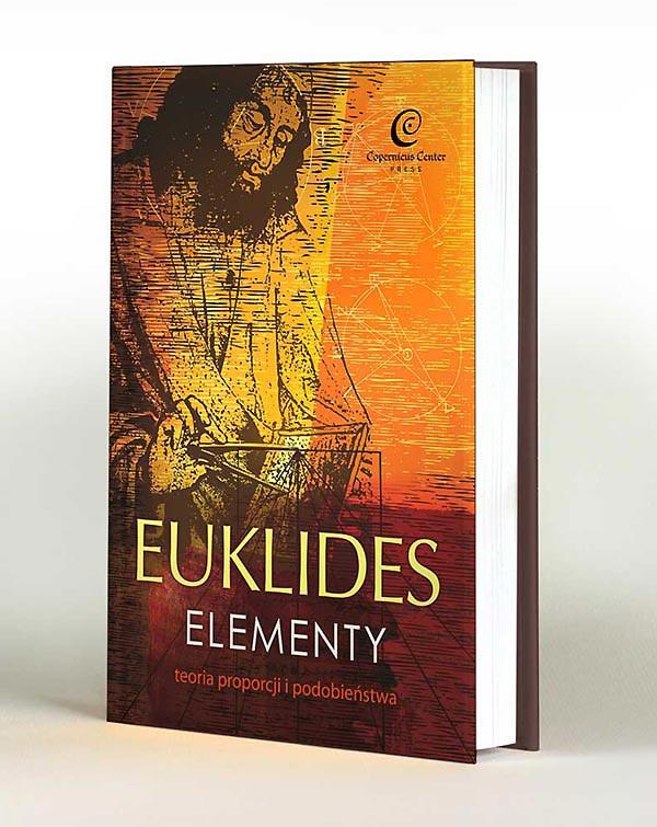 """Euklides """"Elementy"""" teoria proporcji i podobieństwa. Tłumaczenie i komentarz Piotr Błaszczyk i Kazimierz Mrówka."""