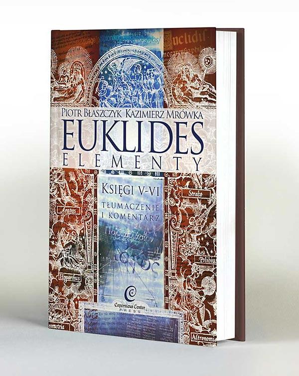 """Euklides """"Elementy"""" Księgi V - VI Tłumaczenie i komentarz. Pierwsza wersja okładki."""